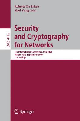 Security and Cryptography for Networks: 5th International Conference, SCN 2006, Maiori, Italy, September 6-8, 2006, Proceedings - Lecture Notes in Computer Science 4116 (Paperback)