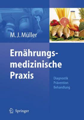 Ernahrungsmedizinische Praxis: Methoden - Pravention - Behandlung (Book)