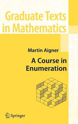 A Course in Enumeration - Graduate Texts in Mathematics 238 (Hardback)