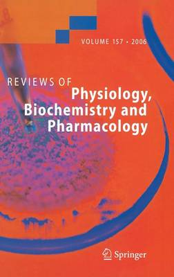 Reviews of Physiology, Biochemistry and Pharmacology 157 - Reviews of Physiology, Biochemistry and Pharmacology 157 (Hardback)