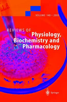 Reviews of Physiology, Biochemistry and Pharmacology - Reviews of Physiology, Biochemistry and Pharmacology 148