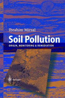Soil Pollution: Origin, Monitoring and Remediation (Hardback)