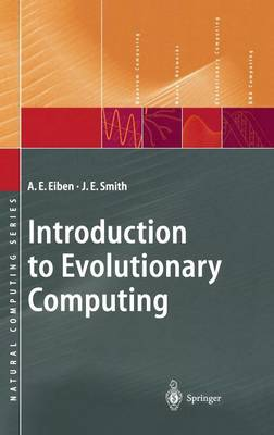 Introduction to Evolutionary Computing - Natural Computing Series (Hardback)