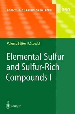 Elemental Sulfur and Sulfur-Rich Compounds I - Topics in Current Chemistry 230 (Hardback)