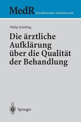 Die rztliche Aufkl rung ber Die Qualit t Der Behandlung - MedR Schriftenreihe Medizinrecht (Hardback)