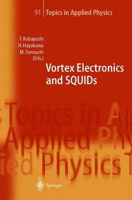Vortex Electronics and SQUIDs - Topics in Applied Physics 91 (Hardback)