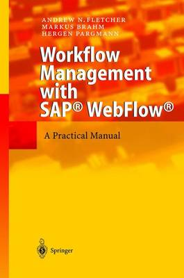 Workflow Management with SAP (R) WebFlow (R): A Practical Manual (Hardback)
