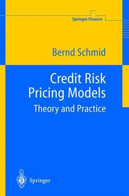 Credit Risk Pricing Models: Theory and Practice - Springer Finance (Hardback)