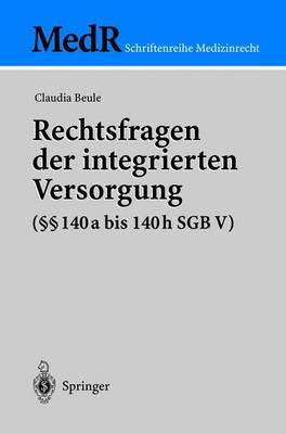 Rechtsfragen Der Integrierten Versorgung ( 140a Bis 140h Sgb V) - MedR Schriftenreihe Medizinrecht (Hardback)