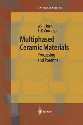 Multiphased Ceramic Materials: Processing and Potential - Springer Series in Materials Science 66 (Hardback)