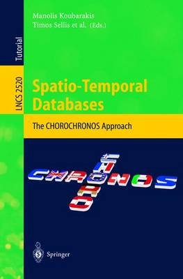 Spatio-Temporal Databases: The CHOROCHRONOS Approach - Lecture Notes in Computer Science 2520 (Paperback)