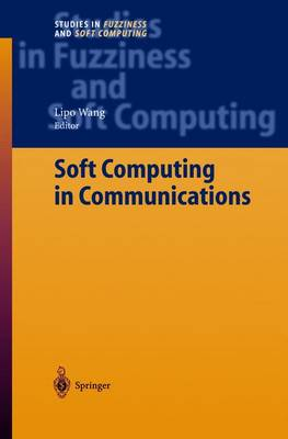 Soft Computing in Communications - Studies in Fuzziness and Soft Computing 136 (Hardback)
