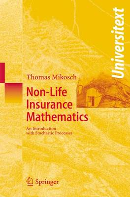 Non-Life Insurance Mathematics: An Introduction with Stochastic Processes - Universitext (Paperback)