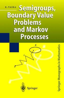 Semigroups, Boundary Value Problems and Markov Processes - Springer Monographs in Mathematics (Hardback)