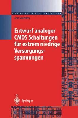 Entwurf Analoger CMOS Schaltungen Feur Extrem Niedrige Versorgungsspannungen (Hardback)