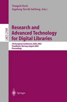 Research and Advanced Technology for Digital Libraries: 7th European Conference, ECDL 2003, Trondheim, Norway, August 17-22, 2003. Proceedings - Lecture Notes in Computer Science 2769 (Paperback)