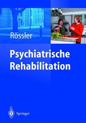 Psychiatrische Rehabilitation: Unter Mitarbeit Von Ch. Lauber (Hardback)