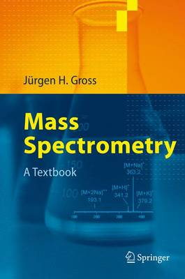 Mass Spectrometry: A Textbook (Hardback)