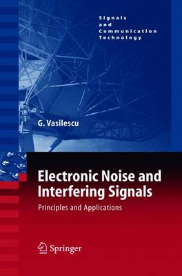 Electronic Noise and Interfering Signals: Principles and Applications - Signals and Communication Technology (Hardback)