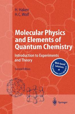 Molecular Physics and Elements of Quantum Chemistry: Introduction to Experiments and Theory - Advanced Texts in Physics (Hardback)