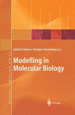 Modelling in Molecular Biology - Natural Computing Series (Hardback)