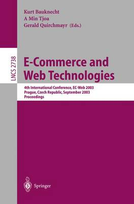 E-Commerce and Web Technologies: 4th International Conference, EC-Web, Prague, Czech Republic, September 2-5, 2003, Proceedings - Lecture Notes in Computer Science 2738 (Paperback)