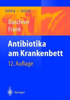 Antibiotika Am Krankenbett - 1x1 Der Therapie (Hardback)