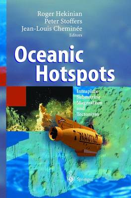 Oceanic Hotspots: Intraplate Submarine Magmatism and Tectonism (Hardback)