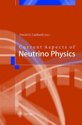 Current Aspects of Neutrino Physics (Hardback)