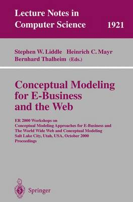 Conceptual Modeling for E-Business and the Web: ER 2000 Workshops on Conceptual Modeling Approaches for E-Business and the World Wide Web and Conceptual Modeling, Salt Lake City, Utah, USA, October 9-12, 2000 Proceedings - Lecture Notes in Computer Science 1921 (Paperback)