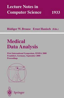 Medical Data Analysis: First International Symposium, ISMDA 2000 Frankfurt, Germany, September 29-30, 2000 Proceedings - Lecture Notes in Computer Science 1933 (Paperback)