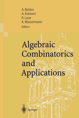 Algebraic Combinatorics and Applications: Proceedings of the Euroconference, Algebraic Combinatorics and Applications (Alcoma), Held in Gossweinstein, Germany, September 12-19, 1999 (Paperback)