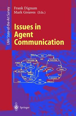 Issues in Agent Communication - Lecture Notes in Artificial Intelligence 1916 (Paperback)