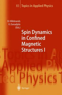 Spin Dynamics in Confined Magnetic Structures I - Topics in Applied Physics 83 (Hardback)