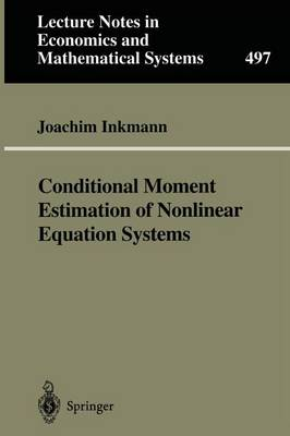 Conditional Moment Estimation of Nonlinear Equation Systems: With an Application to an Oligopoly Model of Cooperative R&D - Lecture Notes in Economics and Mathematical Systems 497 (Paperback)