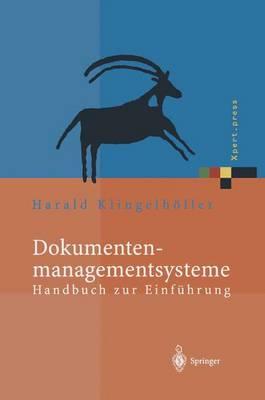 Dokumentenmanagementsysteme: Handbuch Zur Einf hrung - Xpert.Press (Hardback)