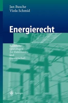 Energierecht: Rechtliche Grundlagen Der Elektrizitats- Und Gaswirtschaft (Paperback)