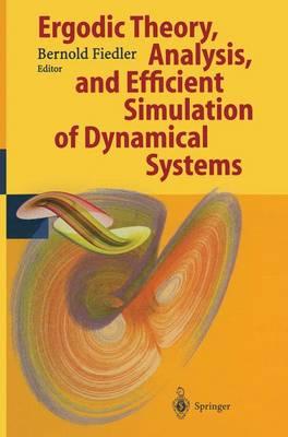 Ergodic Theory, Analysis and Efficient Simulation of Dynamical Systems (Hardback)