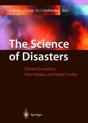 The Science of Disasters: Climate Disruptions, Heart Attacks, and Market Crashes (Hardback)