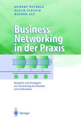 Business Networking in Der Praxis: Beispiele Und Strategien Zur Vernetzung Mit Kunden Und Lieferanten - Business Engineering (Hardback)