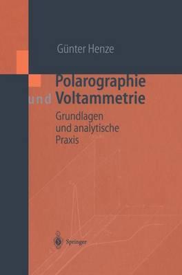 Polarographie Und Voltammetrie: Grundlagen Und Analytische Praxis (Hardback)