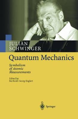 Quantum Mechanics: Symbolism of Atomic Measurements (Hardback)