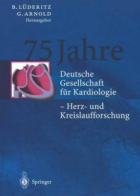 75 Jahre: Deutsche Gesellschaft F r Kardiologie -- Herz- Und Kreislaufforschung (Hardback)