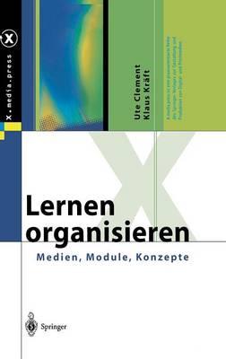 Lernen Organisieren: Medien, Module, Konzepte - X.Media.Press (Hardback)