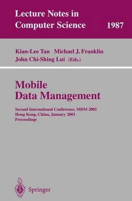 Mobile Data Management: Second International Conference, MDM 2001 Hong Kong, China, January 8-10, 2001 Proceedings - Lecture Notes in Computer Science 1987 (Paperback)