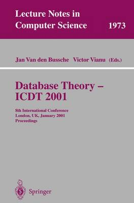 Database Theory - ICDT 2001: 8th International Conference London, UK, January 4-6, 2001 Proceedings - Lecture Notes in Computer Science 1973 (Paperback)