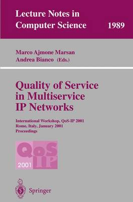 Quality of Service in Multiservice IP Networks: International Workshop, QoS-IP 2001, Rome, Italy, January 24-26, 2001 Proceedings - Lecture Notes in Computer Science 1989 (Paperback)