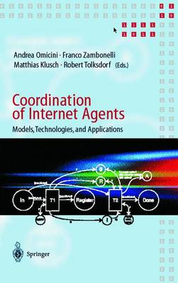 Coordination of Internet Agents: Models, Technologies, and Applications (Hardback)