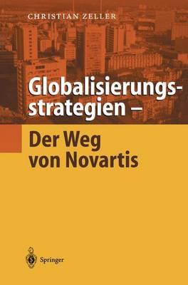Globalisierungsstrategien -- Der Weg Von Novartis (Hardback)