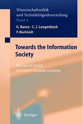 Towards the Information Society: The Case of Central and Eastern European Countries - Ethics of Science and Technology Assessment 9 (Hardback)
